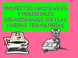 PROYECTOS NACIONALES Y REGIONALES RELACIONADOS CON