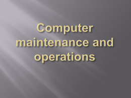 Computer maintance and operations