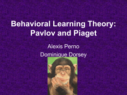Behavioral Learning Theory: Pavlov and Piaget -