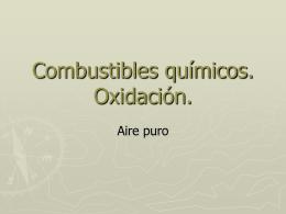 Combustibles químicos. Oxidación.