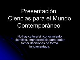 Presentación Ciencias para el Mundo Contemporáneo