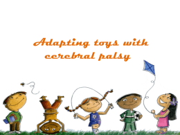 Adapting toys with cerebral palsy