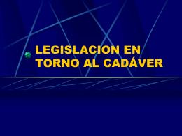 LEGISLACION EN TORNO AL CADÁVER