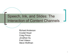 Speech, Ink, and Slides: The Interaction of