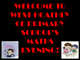 WELCOME TO OUR MATHS EVENING!
