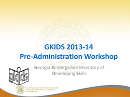 GKIDS 2013-2014 Pre Administration Training FINAL