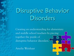 Disruptive Disorders Help! This child is making my