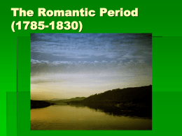 The Romantic Period - Raleigh Charter High School