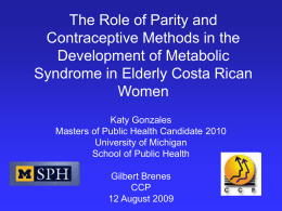 The Role of Parity and Contraceptive Methods in