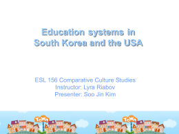 Compare Education system in Korea to tat of the