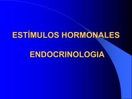 ESTÍMULOS HORMONALES ENDOCRINOLOGIA