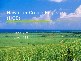 PowerPoint Presentation - Hawaiian Creole English