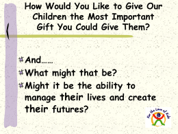 How would You Like to Give Our Children the Most