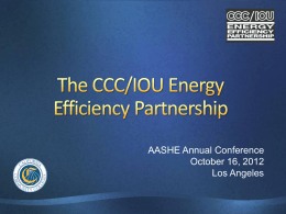 The CCC/IOU Energy Efficiency Partnership 2010 –