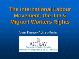 ILO, Actrav & Migrant Workers Rights