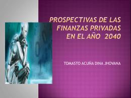 PROSPECTIVAS DE LAS FINANZAS PRIVADAS EN EL AÑO