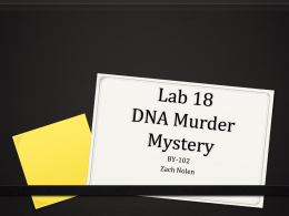 Lab 18 DNA Murder Mystery - Zach Nolen`s Teaching