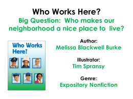 Who Works Here? Big Question: Who makes our