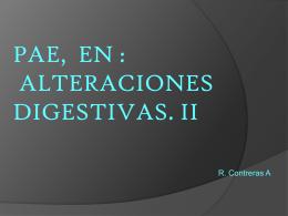 II. PAE en : 1. Alteraciones Digestivas. 2.