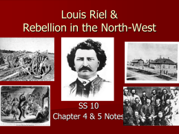 WHO WAS LOUIS RIEL? - Vancouver School Board