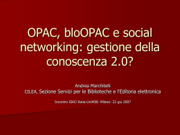 OPAC, bloOPAC e social networking: gestione della