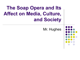 The Soap Opera and Its Affect on Media and Culture