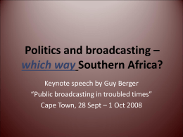 Politics and broadcasting – which way Southern