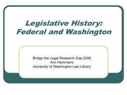 Legislative History: Federal and Washington
