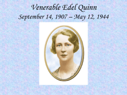 Venerable Edel Quinn September 14, 1907 – May 12,