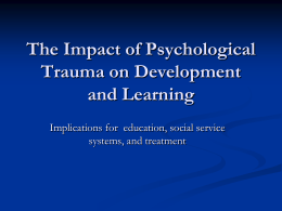WHAT IS PSYCHOLOGICAL TRAUMA?