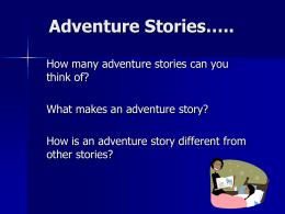 Adventure Stories…..