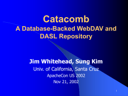Catacomb : A database backed WebDAV and DASL