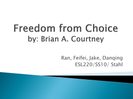 Freedom from Choice by: Brian A. Courtney