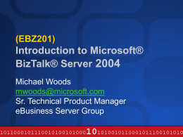 EBIZ301 Intro to BizTalk Server 2004