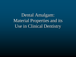 Dental Amalgam: Material Properties and its Use in