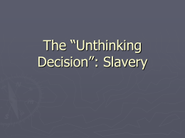 "The ""Unthinking Decision"": Slavery"