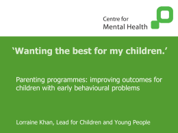 Parenting programmes: improving outcomes for