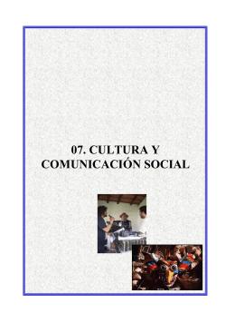 07. CULTURA Y COMUNICACIÓN SOCIAL