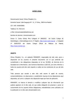 1 AVISO LEGAL Denominación Social: Clínica Miradent