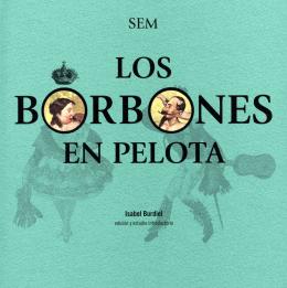 Los Borbones en pelota - Institución Fernando el Católico