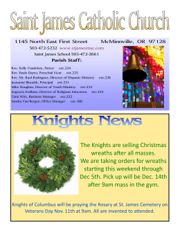 The Knights are selling Christmas wreaths after all masses. We are