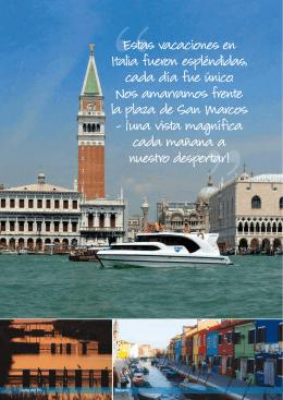 """"""" """"Estas vacaciones en Italia fueron espléndidas, cada día fue único"""