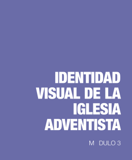 IDeNTIDAD VISUAL De LA IGLeSIA ADVeNTISTA