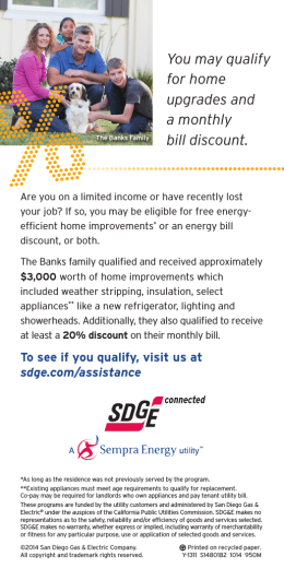 You may qualify for home upgrades and a monthly bill discount.