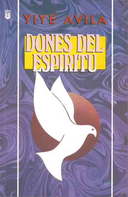 Yiye Avila – Dones del Espiritu