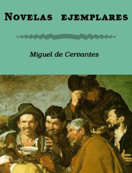 Novelas ejemplares - Miguel de Cervantes Saavedra