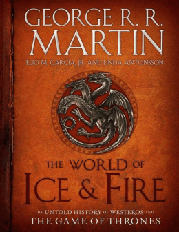 The World of Ice & Fire: The Untold History of