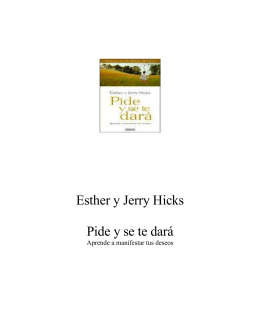 Esther y Jerry Hicks Pide y se te dará