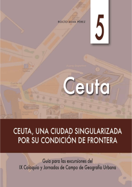 Ceuta, una ciudad singularizada por su condición de frontera