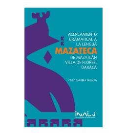 la lengua mazateca y sus hablantes - Site - INALI